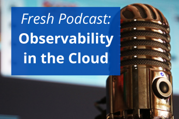 Podcast: Observability in the Cloud